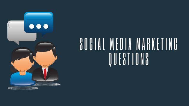 social media marketing questions